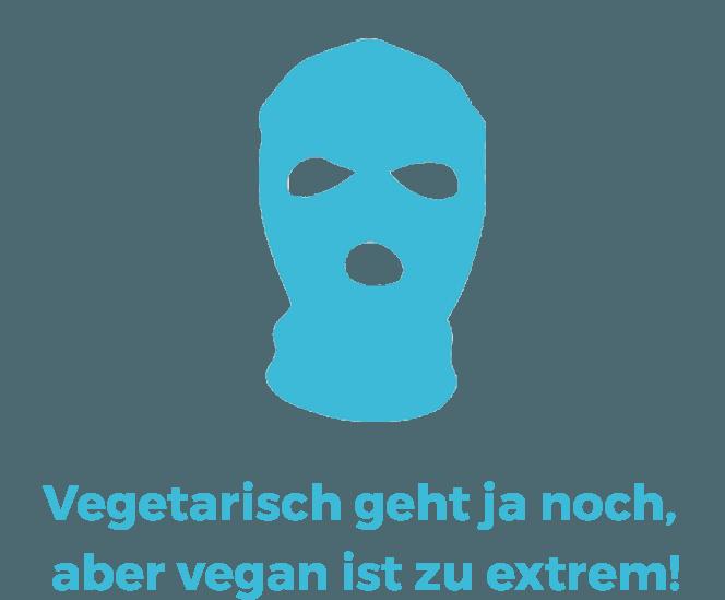 Vegane Mythen: Vegetarisch geht ja noch, aber vegan ist zu extrem!